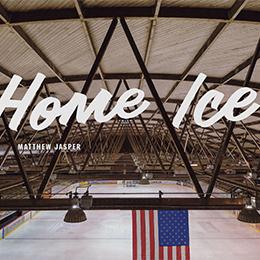 Home Ice by Matt Jasper